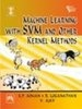 Machine Learning with Svm and Other Kernel Methods, 1st Ed by K P SomanR LoganathanV Ajay on Textnook.com