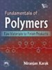 Fundamentals of Polymers: Raw Materials to Finish Products, 1st Ed by Niranjan Karak on Textnook.com