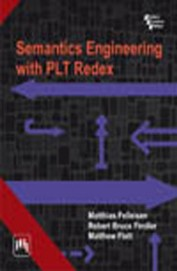 Semantics Engineering with Plt Redex, 1st Ed by Felleisen MatthiasFindler Robert BruceFlatt Matthew on Textnook.com