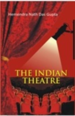 The Indian Theatre (English) 01 Edition by H. N. Das Gupta on Textnook.com