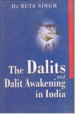 The Dalits And Dalits Awakening In India (English) 01 Edition by Dr. Buta Singh on Textnook.com