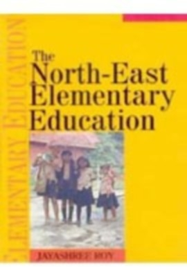 The North-East Elementary Education (English) 01 Edition by Jayashree Roy on Textnook.com