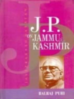 J.P. On Jammu And Kashmir (English) 01 Edition by Balraj Puri on Textnook.com