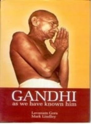 Gandhi: As We Have Known Him (English) 01 Edition by Mark Lindley Lavanam Gora on Textnook.com