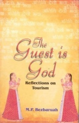The Guest Is God: Reflections On Tourism (English) 01 Edition by M. P. Bezbaruah on Textnook.com