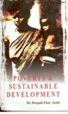 Poverty And Sustainable Development (English) 01 Edition by Deepti Pant Joshi on Textnook.com