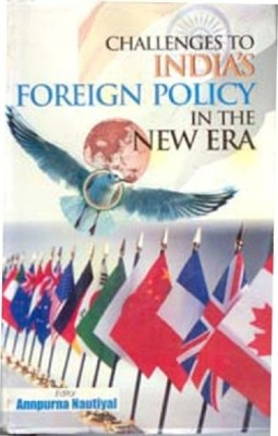 Challenges To India's Foreign Policy In The New Era (English) 01 Edition by Annpurna Nautiyal on Textnook.com