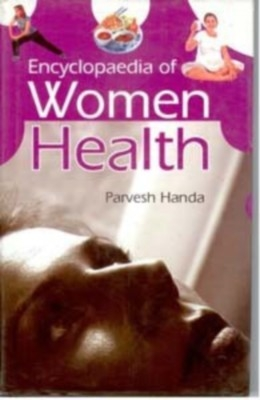 Encyclopaedia of Women Health (English) 01 Edition by Parvesh Handa on Textnook.com