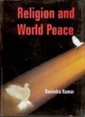 Religion And World Peace (English) 01 Edition by Ravindra Kumar on Textnook.com