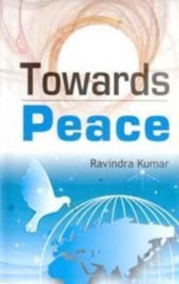 Towards Peace (English) 01 Edition by Ravindra Kumar on Textnook.com
