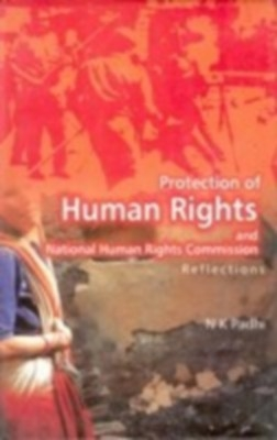 Protection of Human Rights And National Human Rights Commission Reflections (English) 01 Edition by N. K. Padhi on Textnook.com