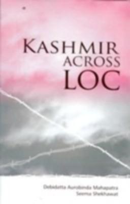 Kashmir Across Loc (English) 01 Edition by Seema Shekhawat D A Mahapatra on Textnook.com