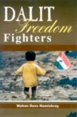Dalit Freedom Fighters (English) 01 Edition by Mohan Das Namishray on Textnook.com