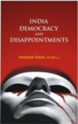India Democracy And Disappointments (English) 01 Edition by Joginder Singh on Textnook.com