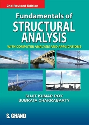 Fundamentals of Structural Analysis, 1st Ed, 2003 Ed by SUJIT KUMAR ROY on Textnook.com