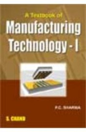 A Text Book of Manufacturing (Technology - 1), 1st Ed by P C SHARMA on Textnook.com