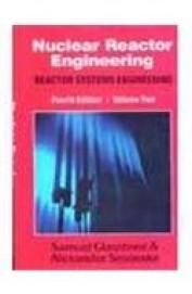 Nuclear Reactor Engineering Vol 2 - Reactor Systems Engineering by Samuel GlasstoneAlexander Sesonske on Textnook.com