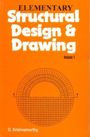 Elementary Structural Design & Drawing Vol 1 by Krishnamurthy D on Textnook.com