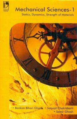 Mechanical Science - 1, 1st Ed by Ghosh B B on Textnook.com