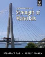 Fundamentals of Strength of Materials (With CD), 1st Ed by Debabrata NagAbhijit Chanda on Textnook.com