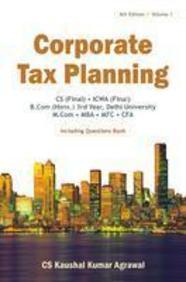 Corporate Tax Planning Vol 1 Cs Final Icwa Final Bcom Hons 3rd Year Delhi University Mcom MBA Mfc by C S Kaushal Kumar Agrawal on Textnook.com