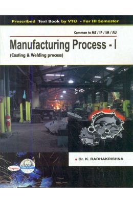 Manufacturing Process 1: Casting & Welding Process by Radhakrishna K on Textnook.com
