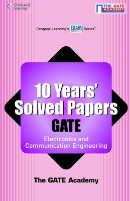 10 Years' Solved Papers Gate: Electronics and Communication Engineering, 1st Ed by The Gate Academy on Textnook.com