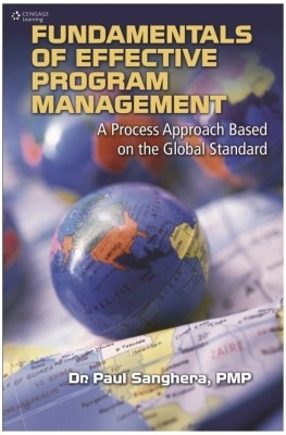 Fundamentals Of Effective Program Management : A Process Approach Based On The Global Standard 1St Ed by Paul Sanghera on Textnook.com