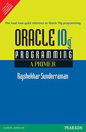 Oracle 10G Programming A Primer by Rajshekhar Sunderraman on Textnook.com