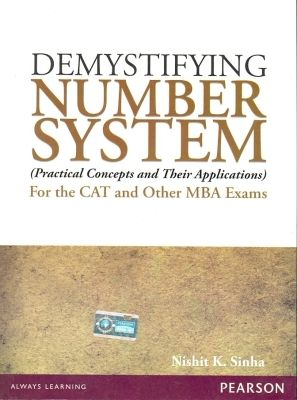 Demystifying Number System for the Cat and Other MBA Exams: Practical Concepts and Their Applications, 1st Ed by Nishit K Sinha on Textnook.com