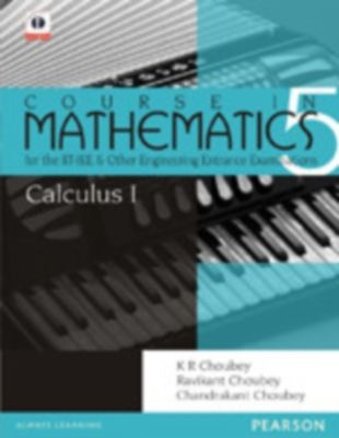 Calculus - 1: Course In Mathematics for the IIT - Jee and Other Engineering Entrance Examinations by K R Choubey on Textnook.com