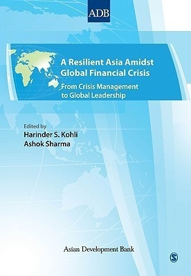 Resilient Asia Amidst Global Financial Crisis : From Crisis Management To Global Leadership 1St Ed by Kohli on Textnook.com