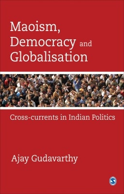 Maoism, Democracy And Globalisation 1St Edition by Gudavarthy on Textnook.com