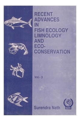 Recent Advances in Fish Ecology Limnology and Eco Conservation Vol 03 by NathSurendra on Textnook.com
