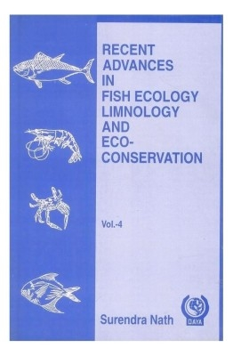 Recent Advances in Fish Ecology Limnology and Eco Conservation Vol 04 by NathSurendra on Textnook.com