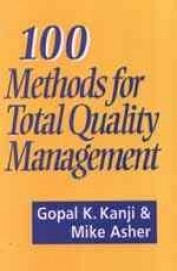 100 Methods for Total Quality Management by Mike AsherGopal K Kanji on Textnook.com