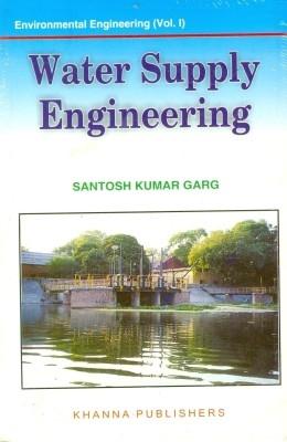 Water Supply Engineering Environmental Engineeri - Ng Vol 1 by Santosh Kumar GargRajeshwari Garg on Textnook.com