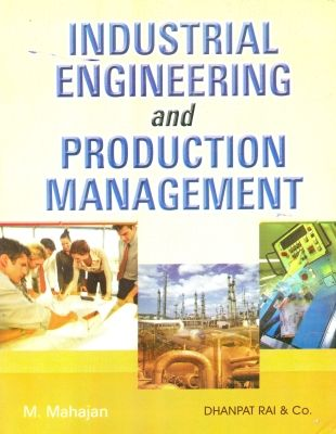 Industrial Engineering and Production Management 02 Ed by M Mahajan on Textnook.com