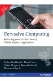 Pervasive Computing: Technology and Architecture of Mobile Internet Applications, 14th Ed by Jochen Burkhardt on Textnook.com