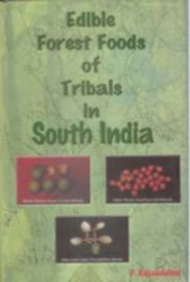 Edible Forest Foods of Tribals In South India (Carotene Content, Medicnal And Cunlinary Aspects) (English) 01 Edition by P. Rajyalakshmi on Textnook.com