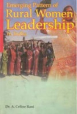 Emerging Pattern of Rural Women Leadership In India (English) 01 Edition by A. Celine Rani on Textnook.com