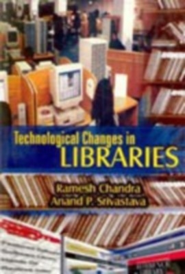 Technological Changes In Libraries Classification System (English) 01 Edition by Ramesh Chandra A. P. Shrivastava on Textnook.com