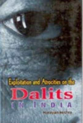 Exploitation And Atrocities On The Dalits In India (English) 01 Edition by Narayan Mishra on Textnook.com