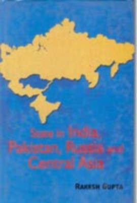 State In India, Pakistan, Russia And Central Asia (English) 01 Edition by Rakesh Gupta on Textnook.com