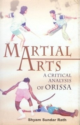 Martial Arts: A Critical Analysis of Orissa (English) 01 Edition by S. S. Rath on Textnook.com
