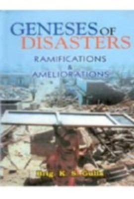 Genesis of Disaster: Ramifications And Ameliorations (English) 01 Edition by K. S. Gulia on Textnook.com