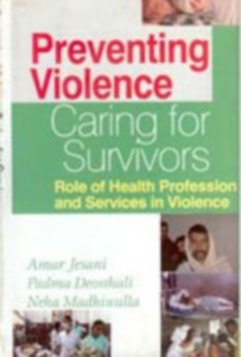 Preventing Violence, Caring For Survivors Role of Health Profession And Services In Violence (English) 01 Edition by Amar Jesani on Textnook.com