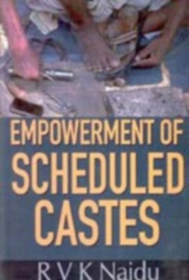 Empowerment of Scheduled Castes (English) 01 Edition by R. V. K. Naidu on Textnook.com