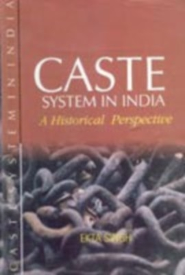 Caste System In India: A Historical Perspective (English) 01 Edition by Ekta Singh on Textnook.com