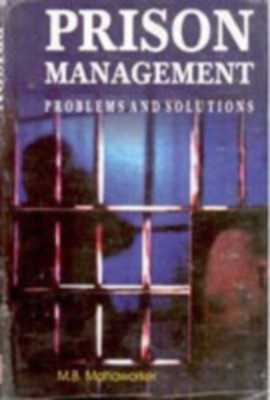 Prison Management: Problems And Solutions (English) 01 Edition by M. B. Manaworker on Textnook.com